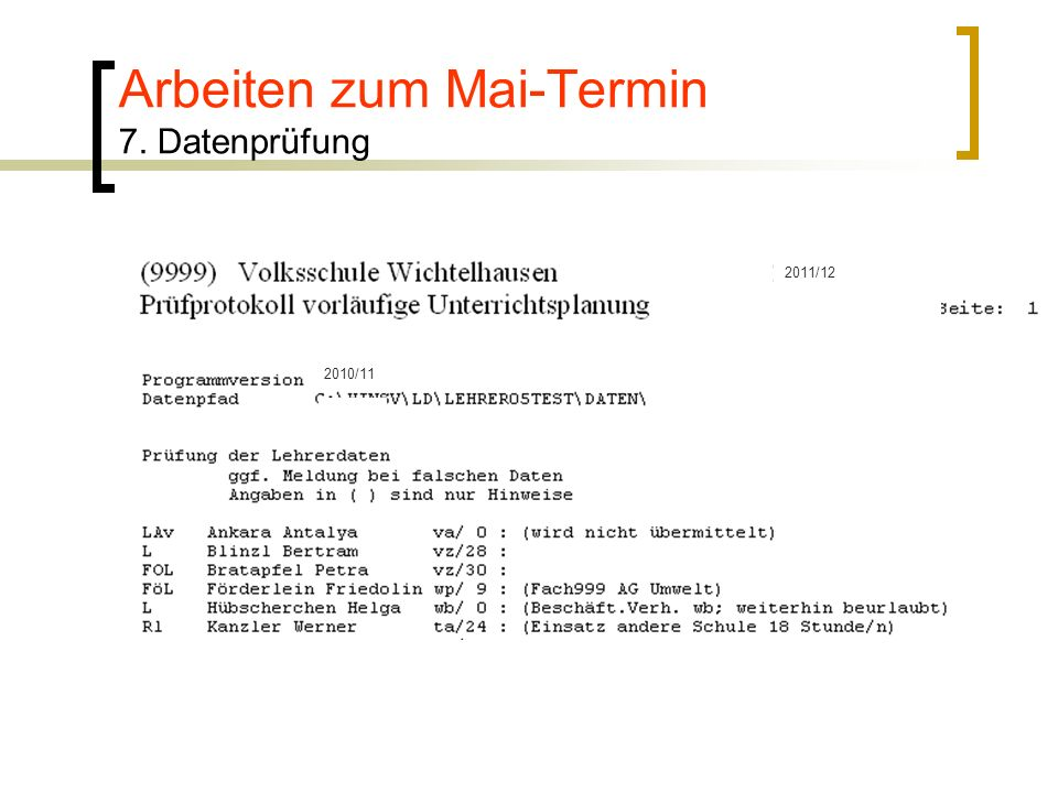 Arbeiten zum Mai-Termin 7. Datenprüfung