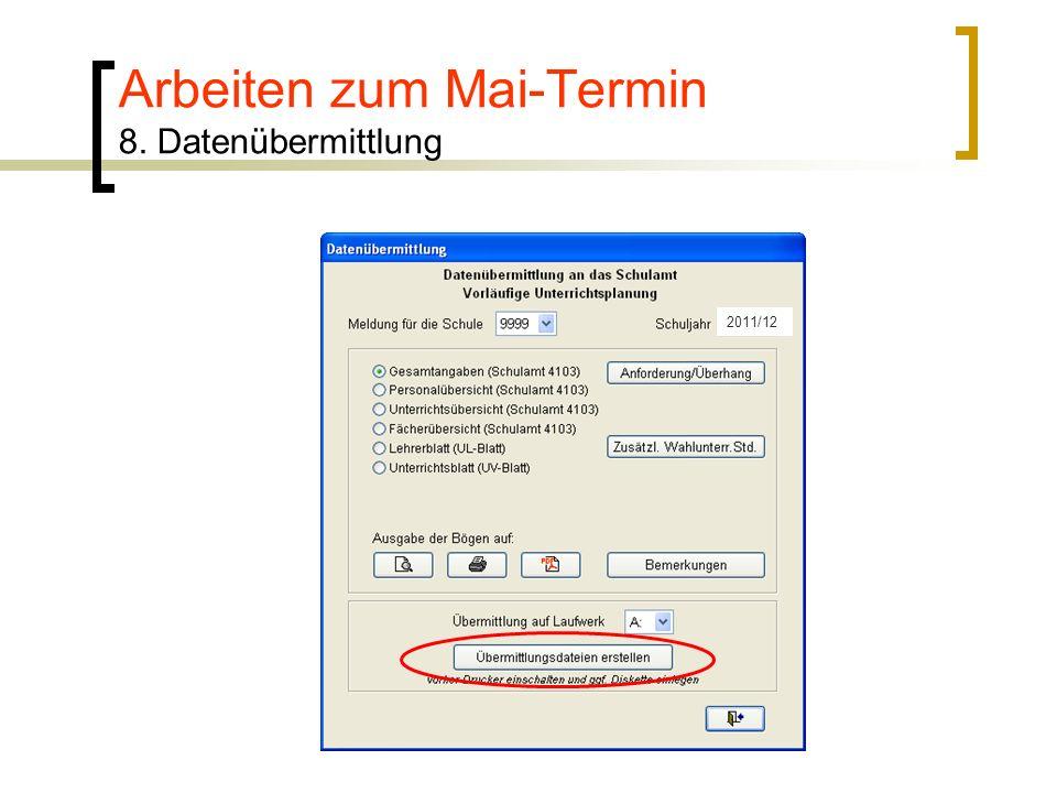 Arbeiten zum Mai-Termin 8. Datenübermittlung