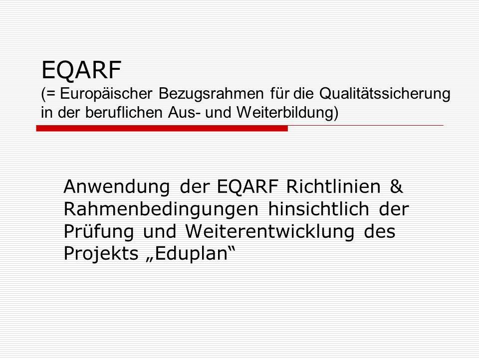 EQARF (= Europäischer Bezugsrahmen für die Qualitätssicherung in der beruflichen Aus- und Weiterbildung)