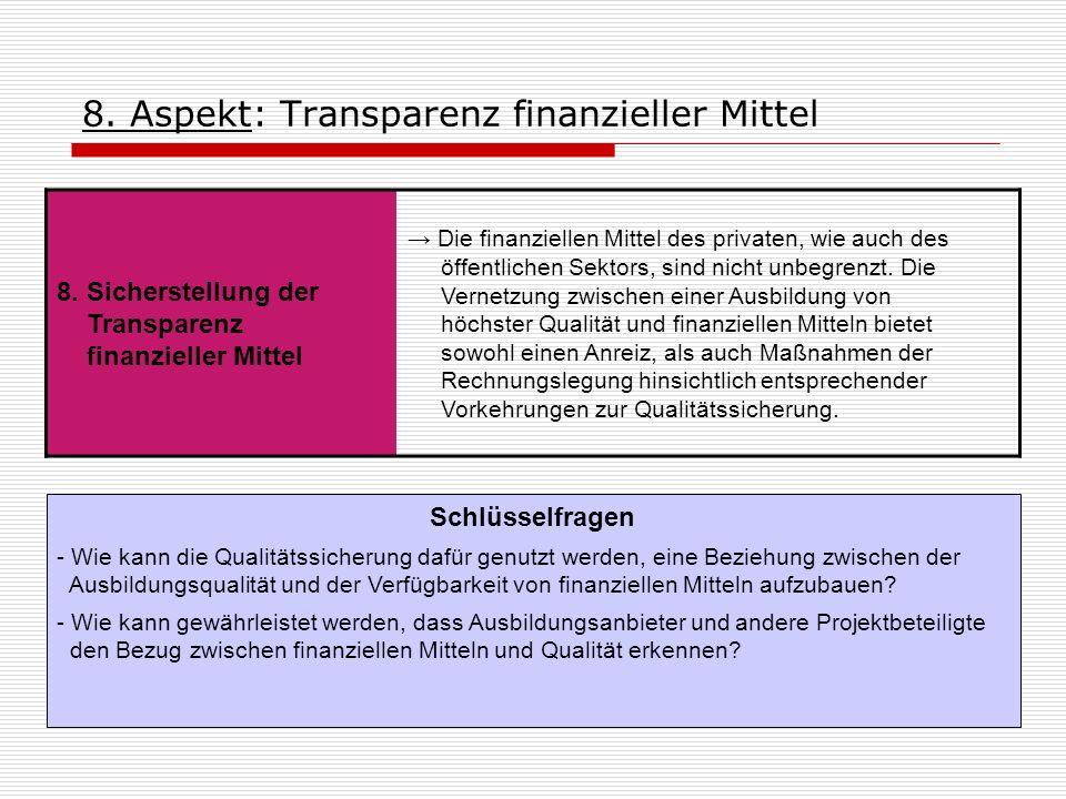 8. Aspekt: Transparenz finanzieller Mittel