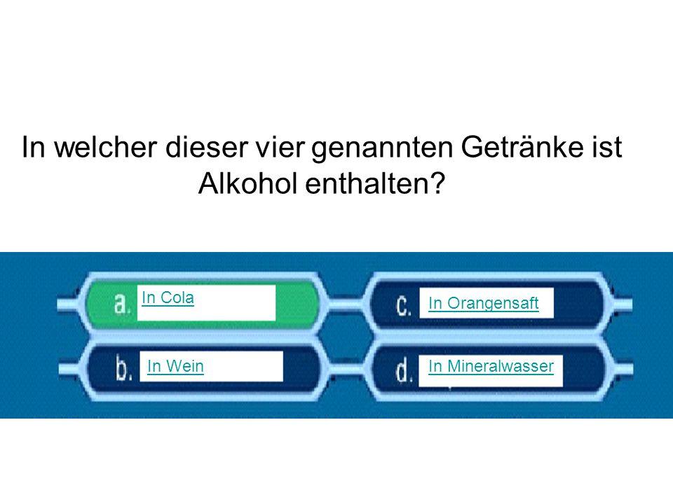 In welcher dieser vier genannten Getränke ist Alkohol enthalten