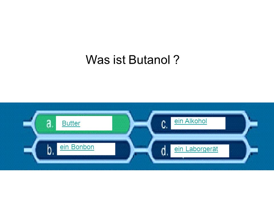 Was ist Butanol ein Alkohol Butter ein Bonbon ein Laborgerät