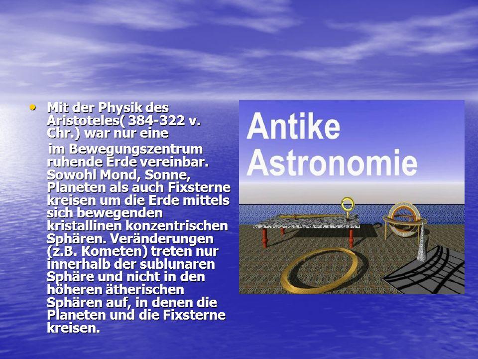 Mit der Physik des Aristoteles( 384-322 v. Chr.) war nur eine