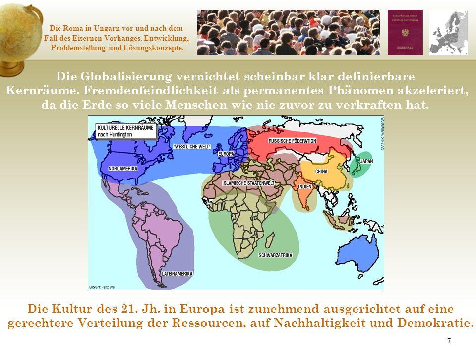 Die Globalisierung vernichtet scheinbar klar definierbare