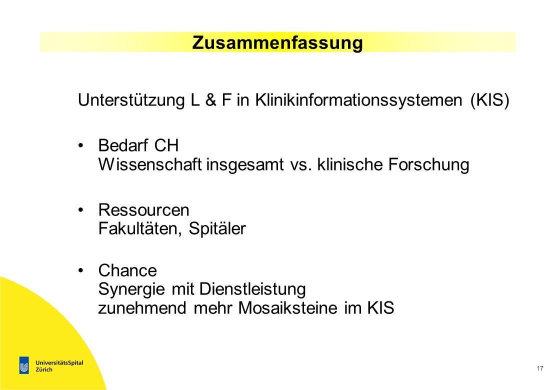 ZusammenfassungUnterstützung L & F in Klinikinformationssystemen (KIS) Bedarf CH Wissenschaft insgesamt vs. klinische Forschung.