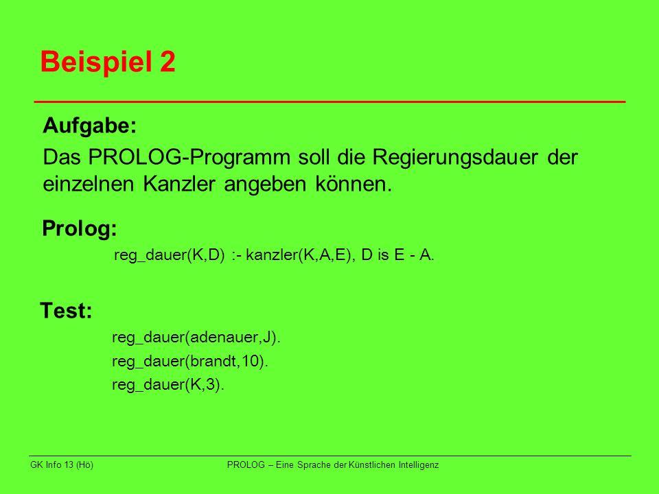 Beispiel 2 Aufgabe: Das PROLOG-Programm soll die Regierungsdauer der einzelnen Kanzler angeben können.