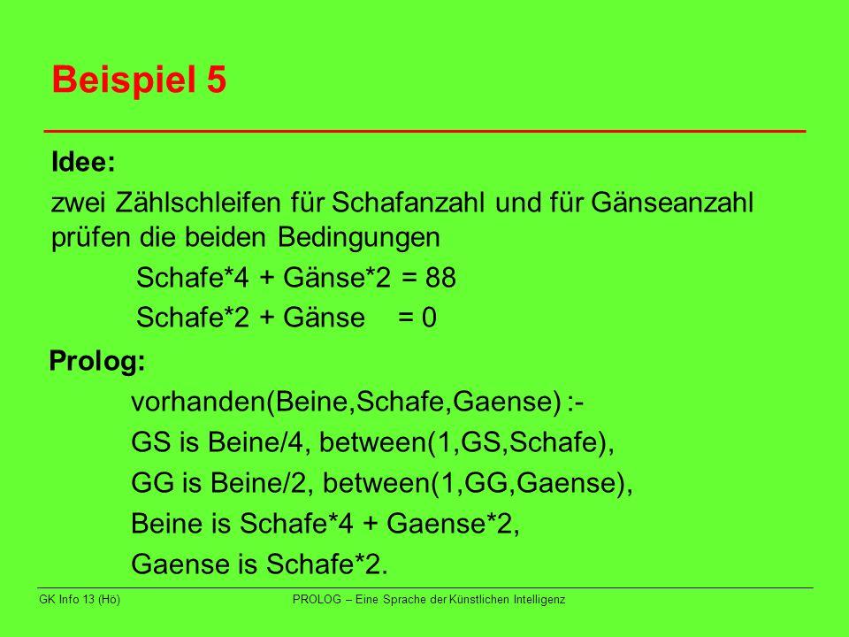 Beispiel 5 Idee: zwei Zählschleifen für Schafanzahl und für Gänseanzahl prüfen die beiden Bedingungen.