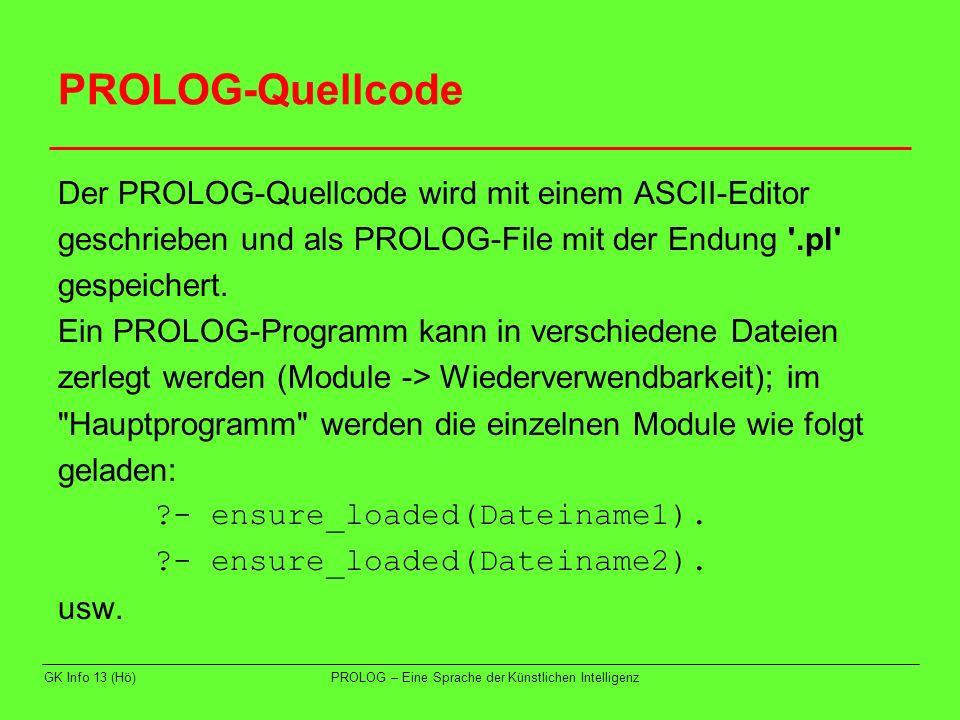 PROLOG-Quellcode Der PROLOG-Quellcode wird mit einem ASCII-Editor