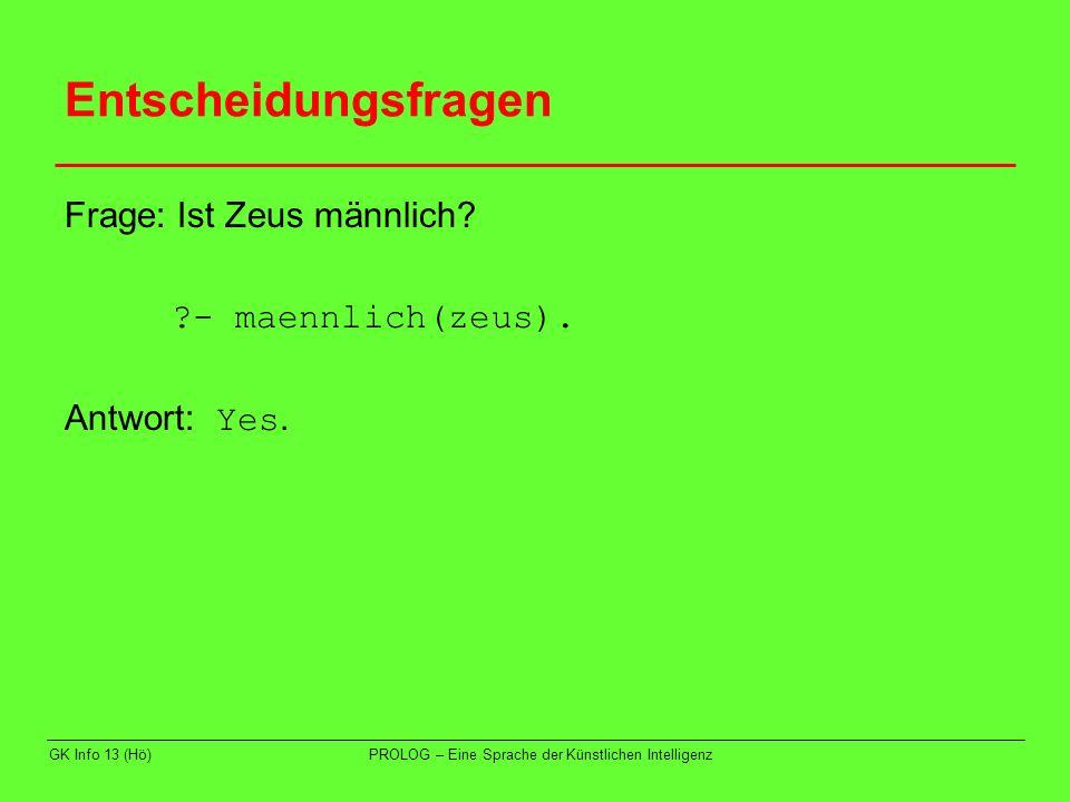 Entscheidungsfragen Frage: Ist Zeus männlich - maennlich(zeus).