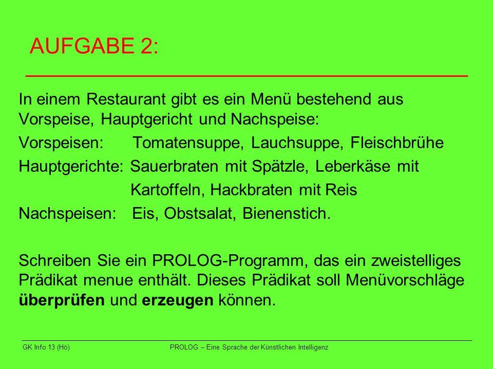 AUFGABE 2: In einem Restaurant gibt es ein Menü bestehend aus Vorspeise, Hauptgericht und Nachspeise: