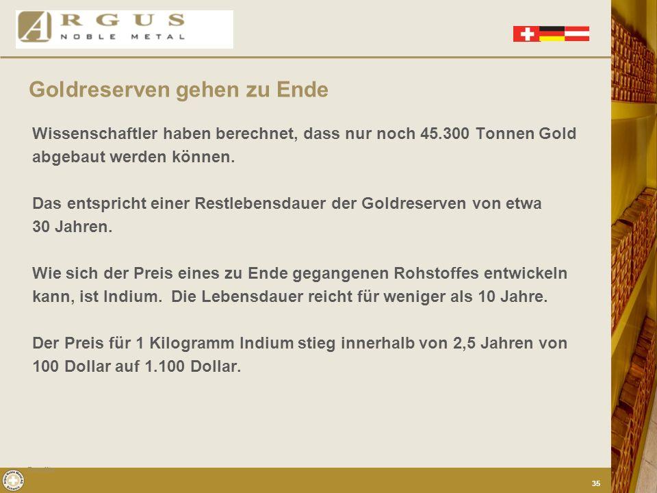 Goldreserven gehen zu Ende