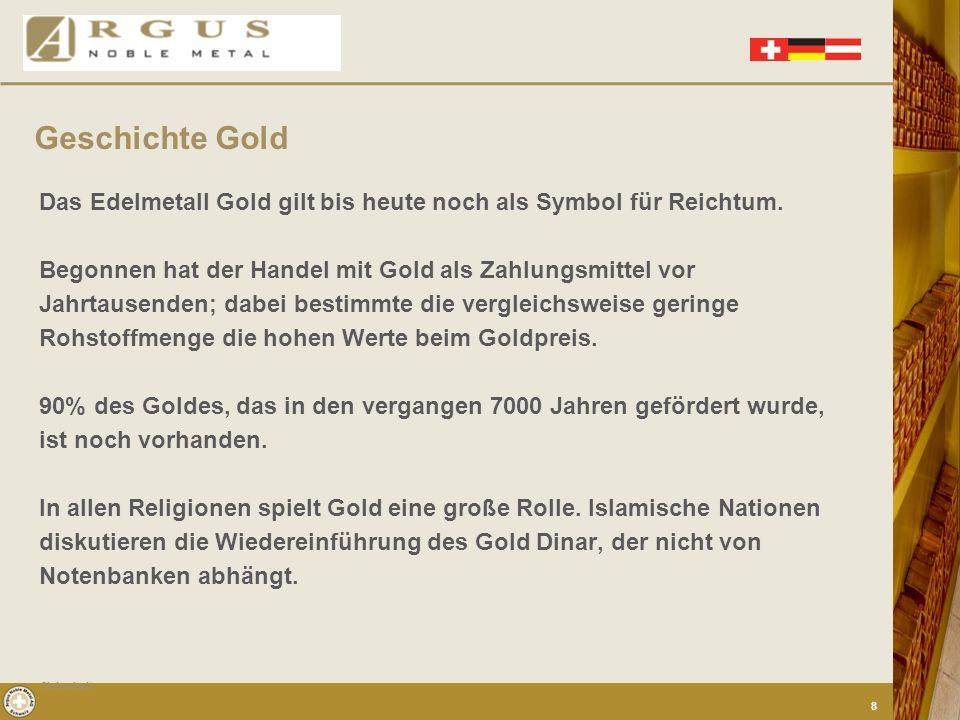 Geschichte Gold Das Edelmetall Gold gilt bis heute noch als Symbol für Reichtum. Begonnen hat der Handel mit Gold als Zahlungsmittel vor.