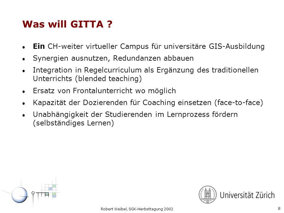 Was will GITTA Ein CH-weiter virtueller Campus für universitäre GIS-Ausbildung. Synergien ausnutzen, Redundanzen abbauen.