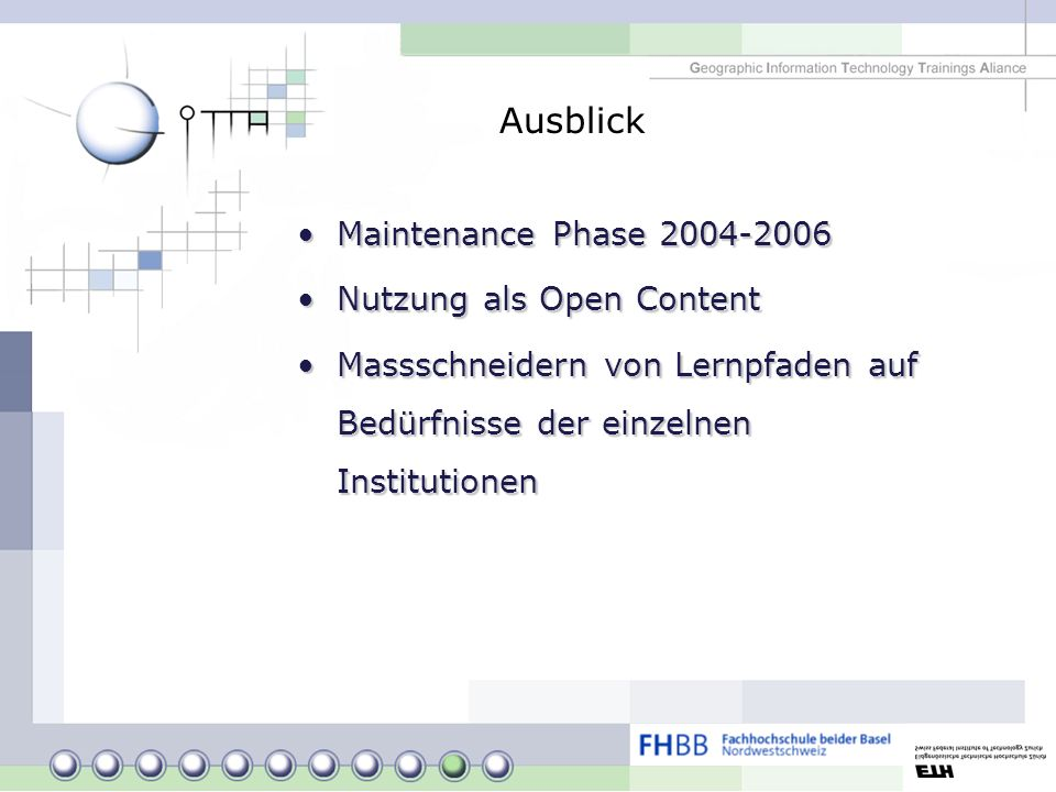 Ausblick Maintenance Phase 2004-2006 Nutzung als Open Content