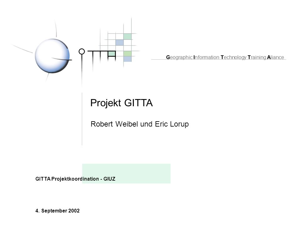 Projekt GITTA Robert Weibel und Eric Lorup