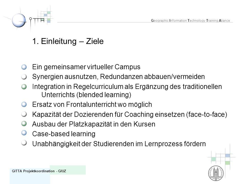 1. Einleitung – Ziele Ein gemeinsamer virtueller Campus