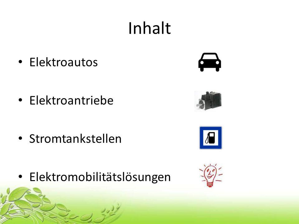 Inhalt Elektroautos Elektroantriebe Stromtankstellen