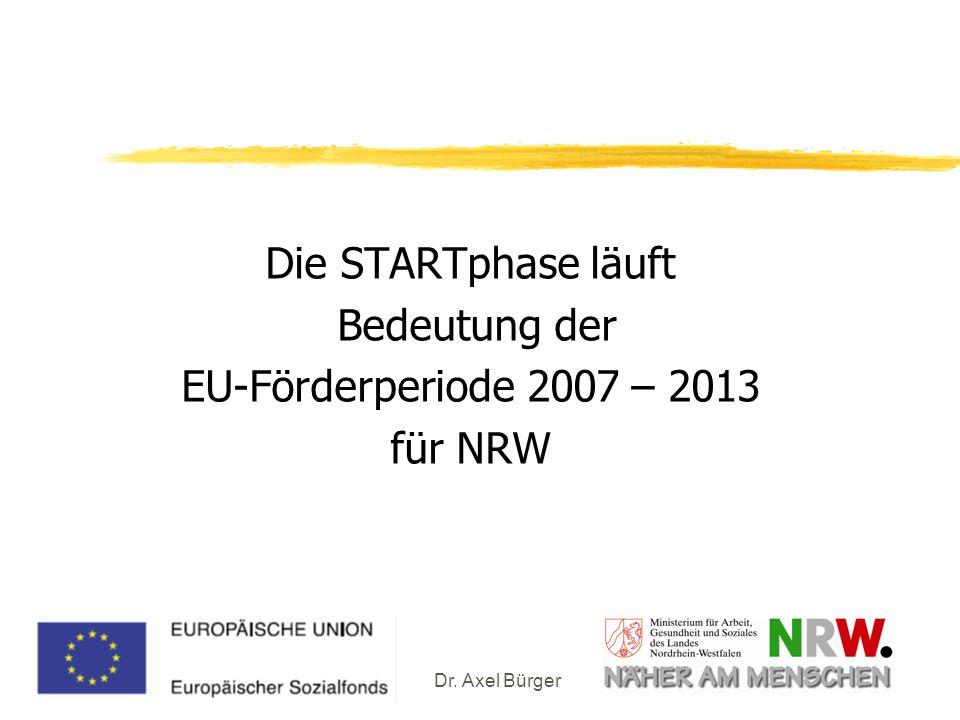 Die STARTphase läuft Bedeutung der EU-Förderperiode 2007 – 2013 für NRW