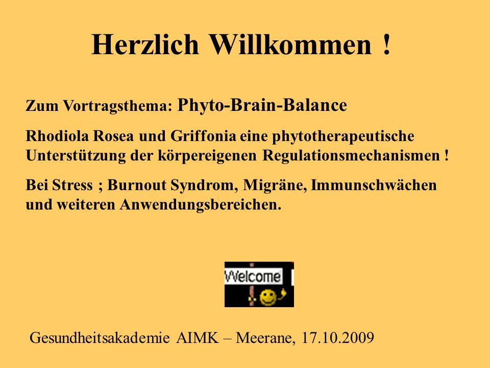 Herzlich Willkommen ! Zum Vortragsthema: Phyto-Brain-Balance