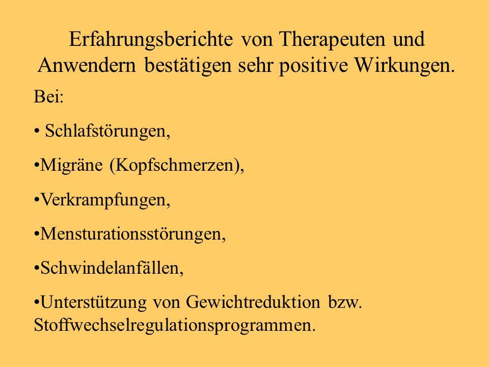Erfahrungsberichte von Therapeuten und Anwendern bestätigen sehr positive Wirkungen.