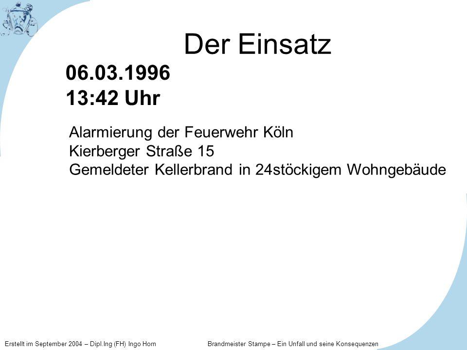 Der Einsatz 06.03.1996 13:42 Uhr Alarmierung der Feuerwehr Köln