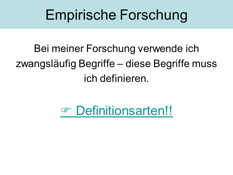 Empirische Forschung  Definitionsarten!!