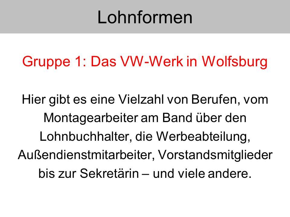 Lohnformen Gruppe 1: Das VW-Werk in Wolfsburg