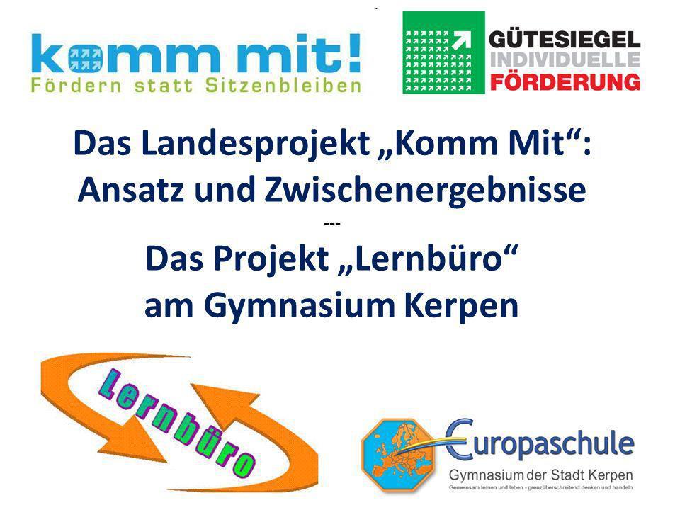 """Das Landesprojekt """"Komm Mit : Ansatz und Zwischenergebnisse --- Das Projekt """"Lernbüro am Gymnasium Kerpen"""