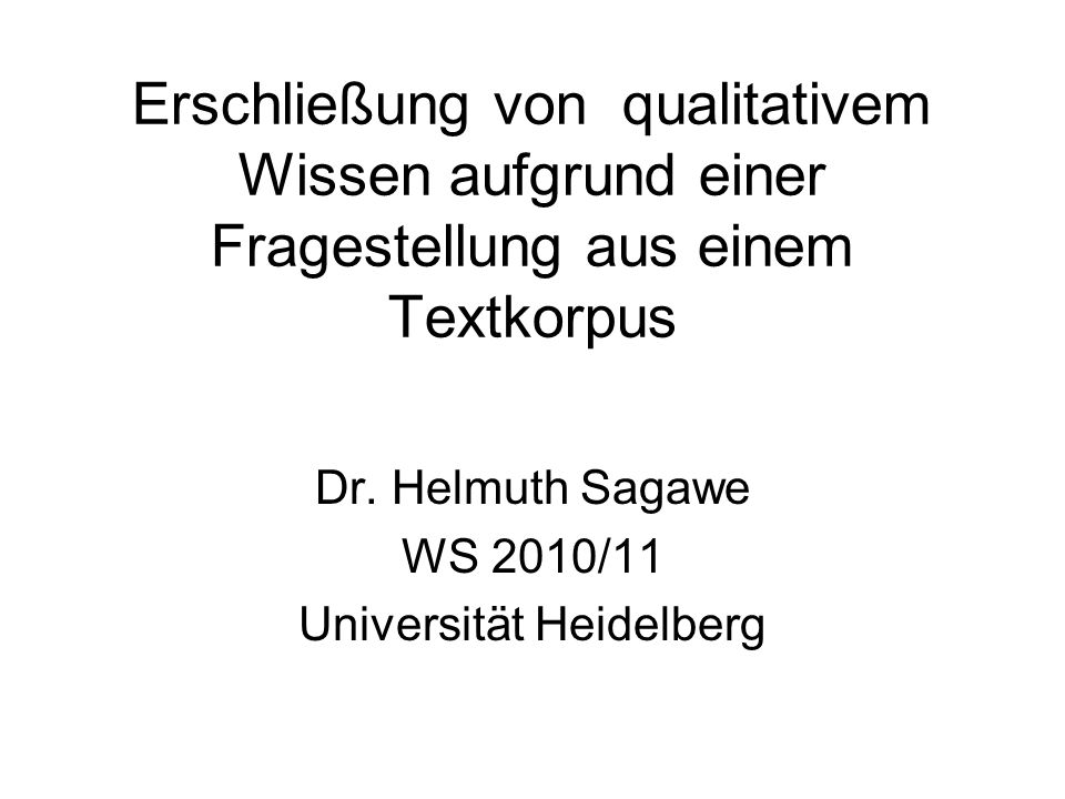 Dr. Helmuth Sagawe WS 2010/11 Universität Heidelberg