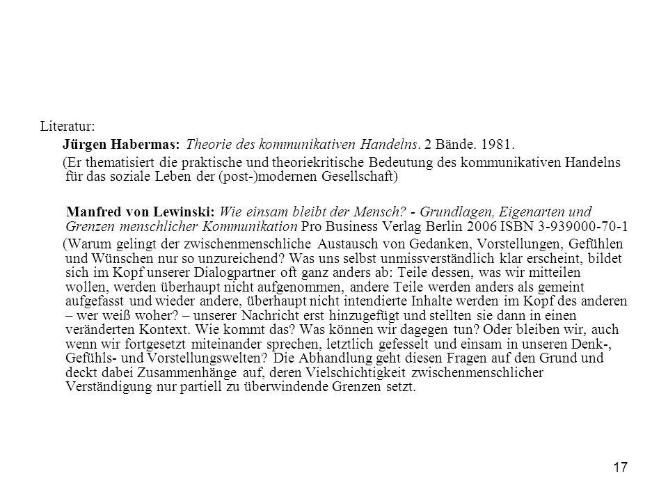 Literatur:Jürgen Habermas: Theorie des kommunikativen Handelns. 2 Bände. 1981.