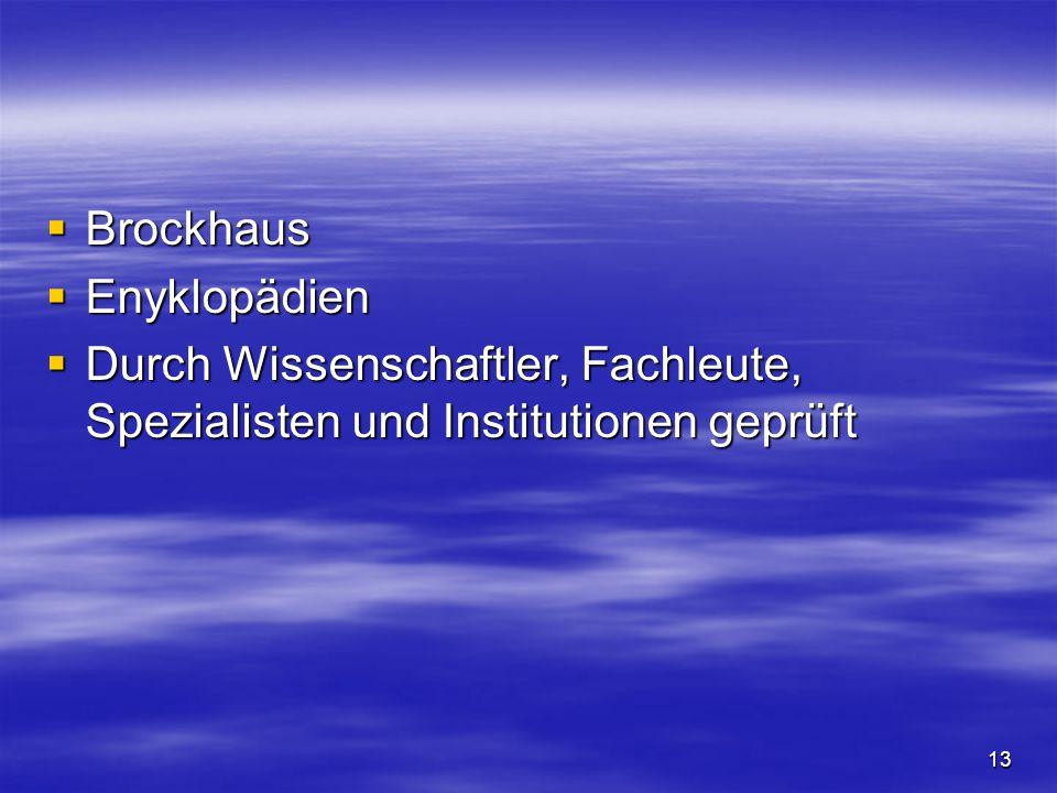 Brockhaus Enyklopädien Durch Wissenschaftler, Fachleute, Spezialisten und Institutionen geprüft