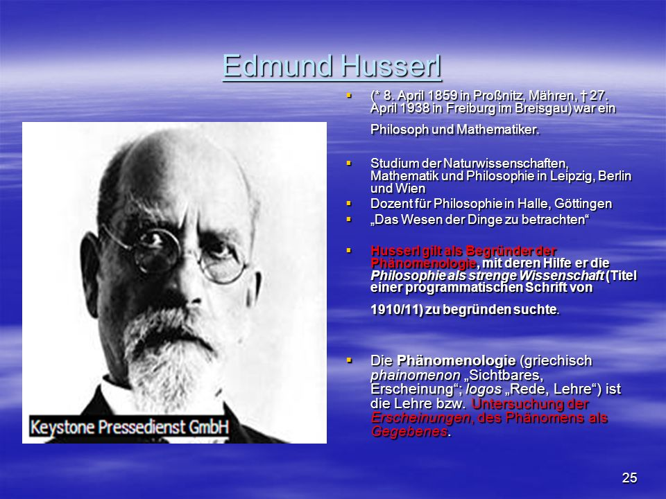 Edmund Husserl (* 8. April 1859 in Proßnitz, Mähren, † 27. April 1938 in Freiburg im Breisgau) war ein Philosoph und Mathematiker.