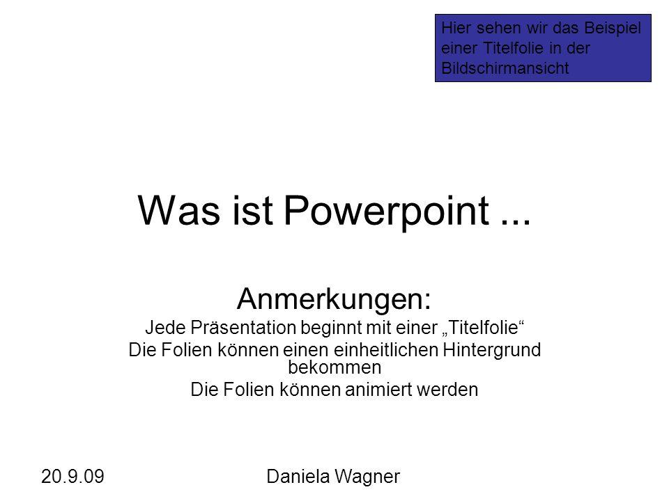 Was ist Powerpoint ... Anmerkungen: