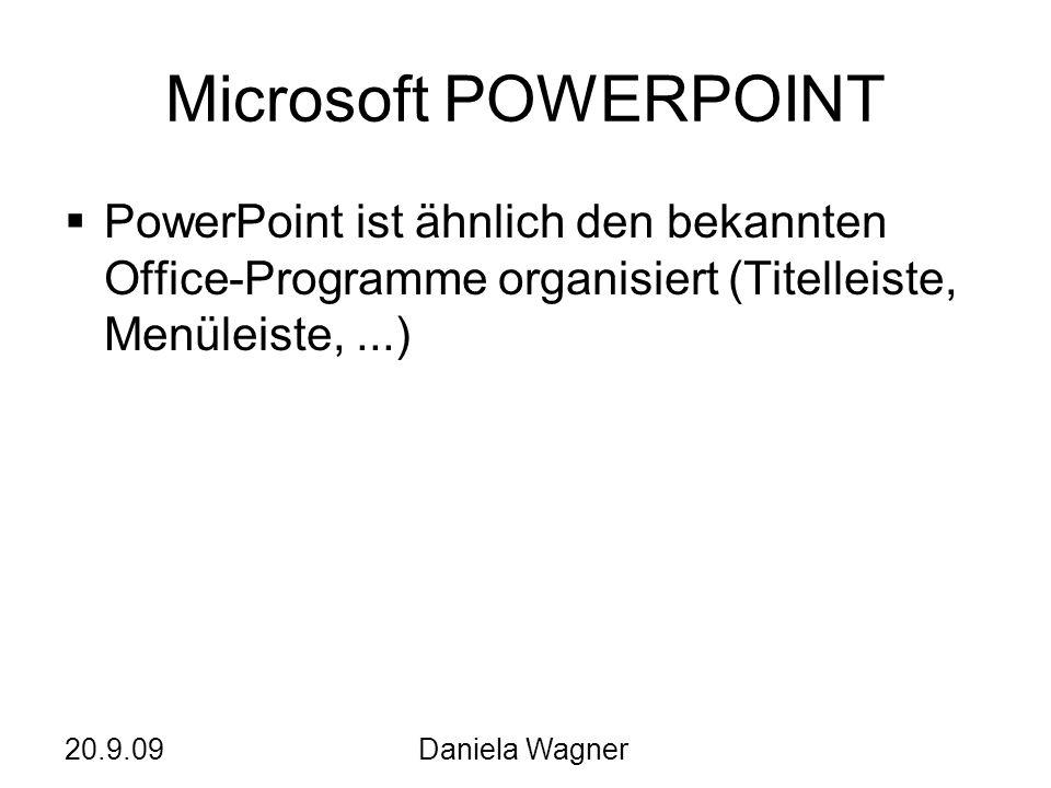 Microsoft POWERPOINTPowerPoint ist ähnlich den bekannten Office-Programme organisiert (Titelleiste, Menüleiste, ...)