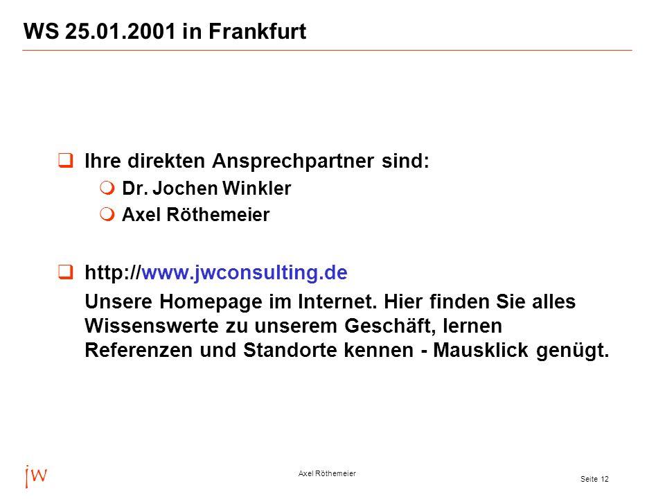 jw WS 25.01.2001 in Frankfurt Ihre direkten Ansprechpartner sind: