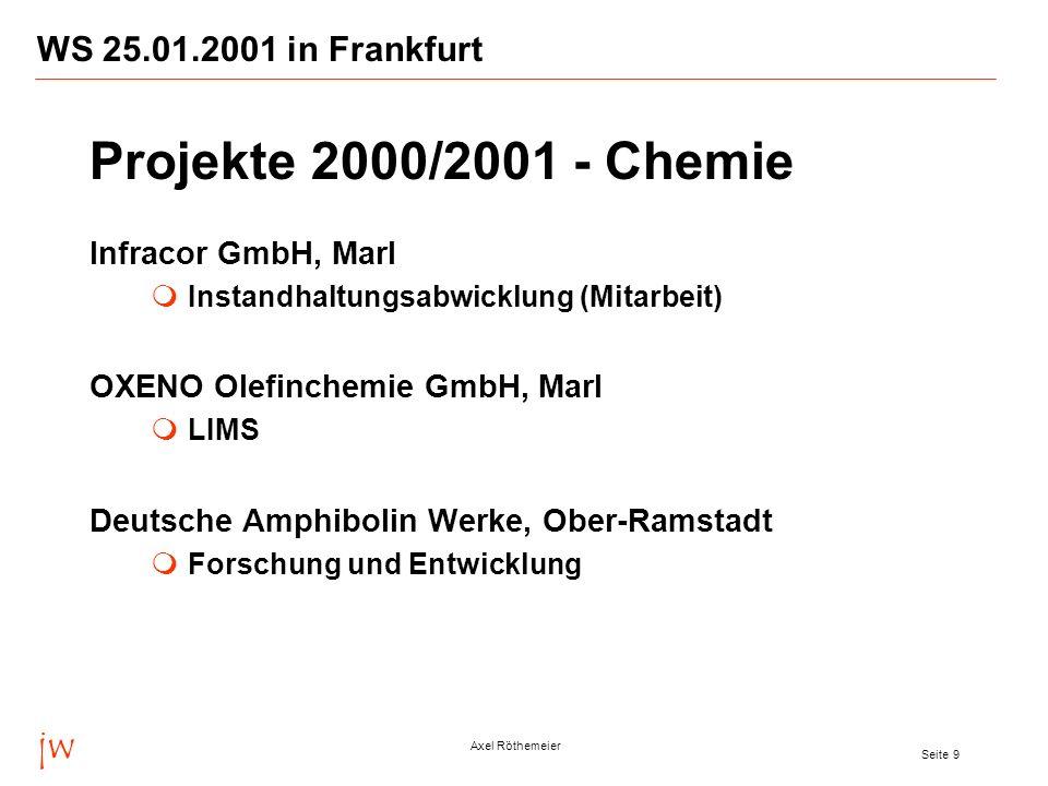 Projekte 2000/2001 - Chemie jw WS 25.01.2001 in Frankfurt