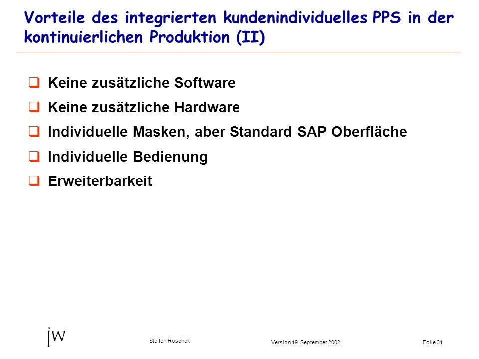 Vorteile des integrierten kundenindividuelles PPS in der kontinuierlichen Produktion (II)
