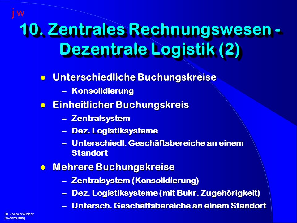 10. Zentrales Rechnungswesen - Dezentrale Logistik (2)