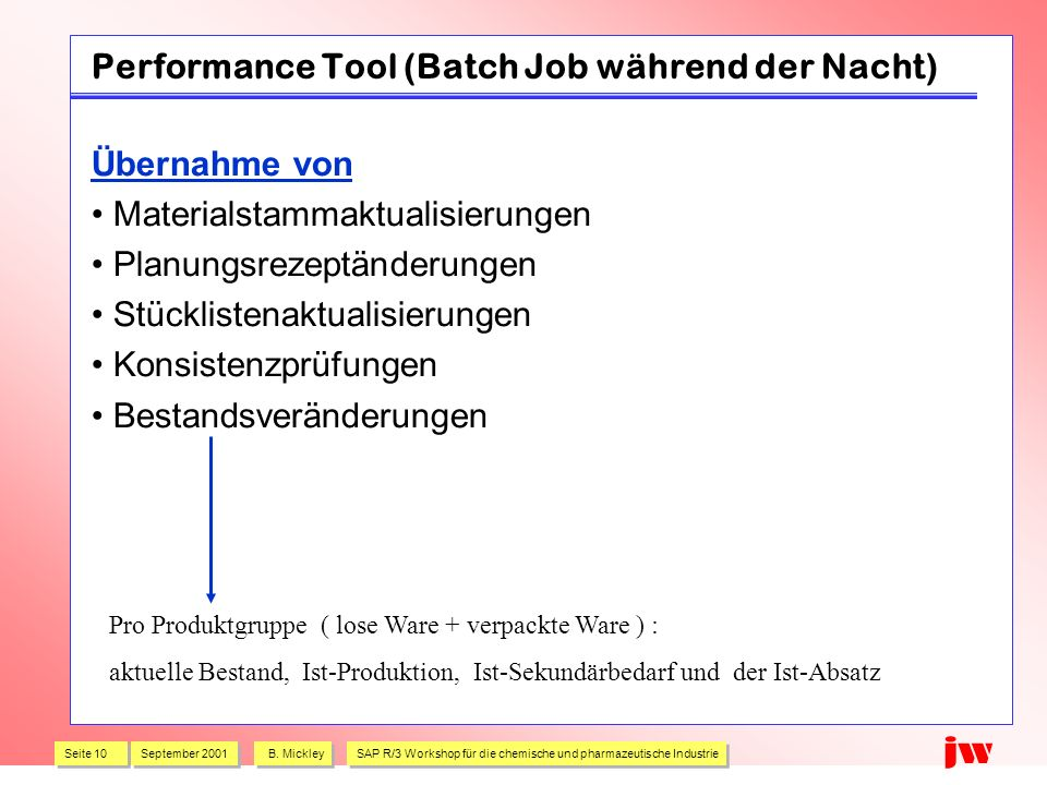 Performance Tool (Batch Job während der Nacht)