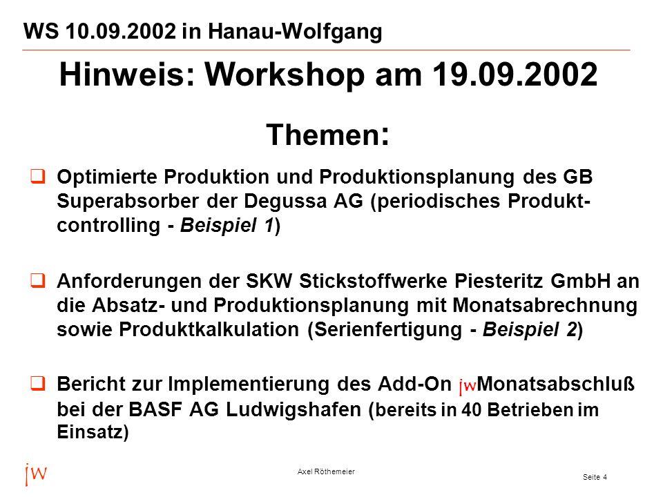 Hinweis: Workshop am 19.09.2002 Themen: jw
