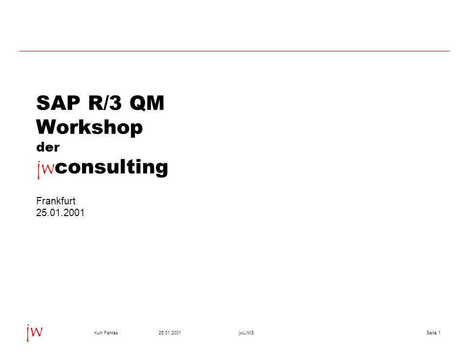 SAP R/3 QM Workshop der jwconsulting Frankfurt 25.01.2001