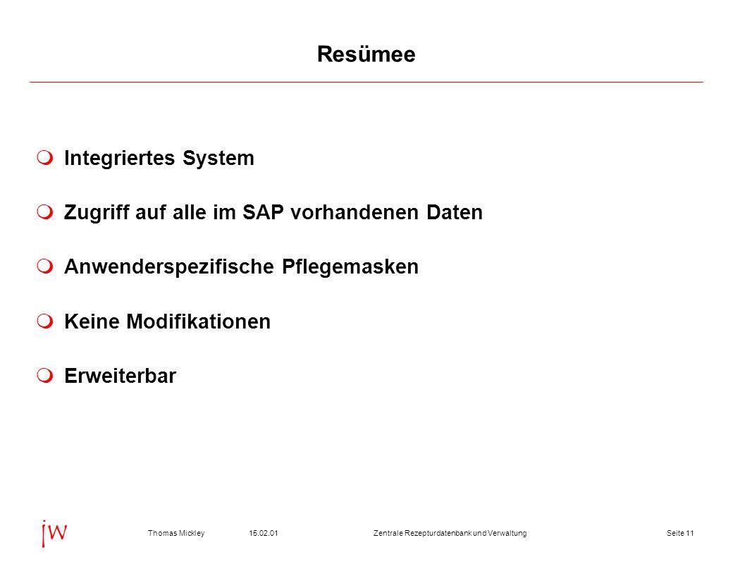 Resümee Integriertes System Zugriff auf alle im SAP vorhandenen Daten