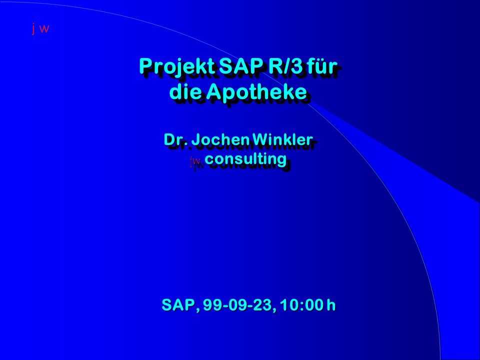 Projekt SAP R/3 für die Apotheke Dr. Jochen Winkler jw consulting