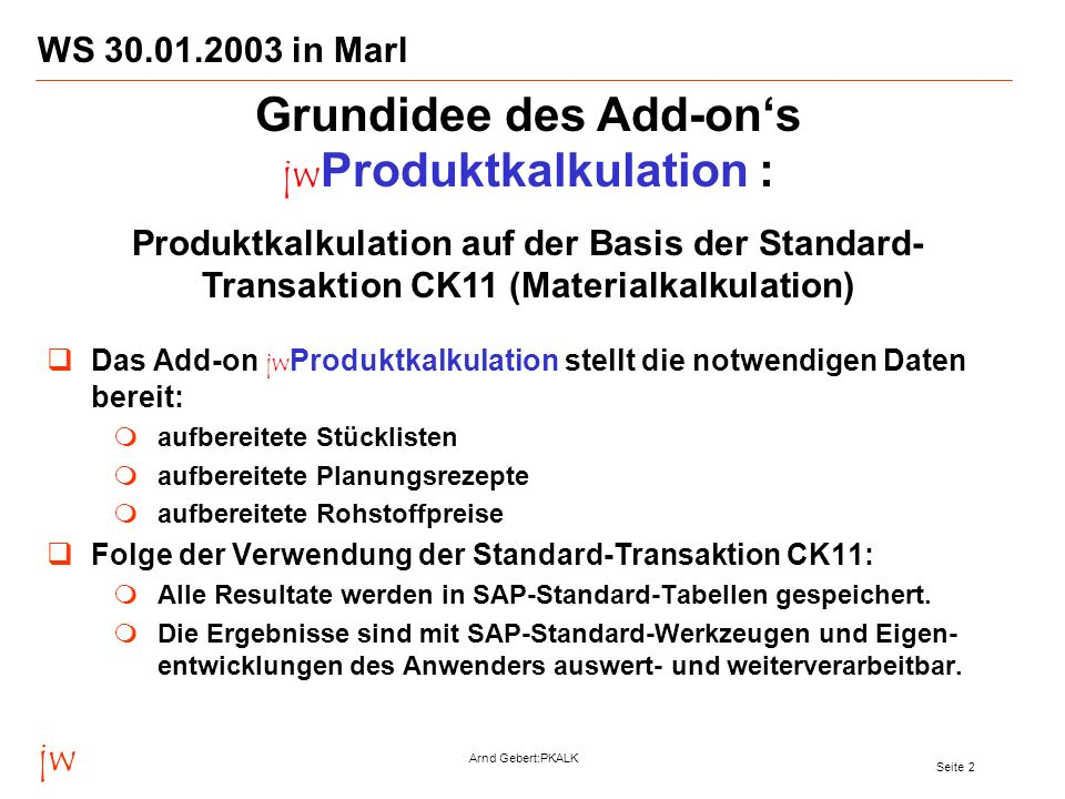 Grundidee des Add-on's jwProduktkalkulation :
