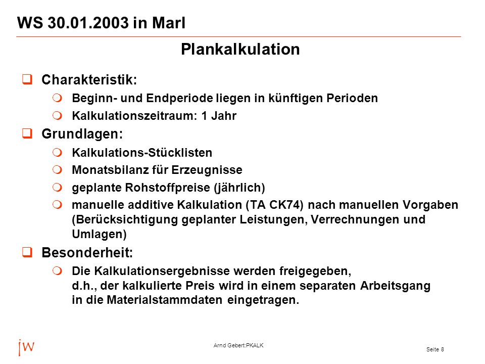 jw WS 30.01.2003 in Marl Plankalkulation Charakteristik: Grundlagen: