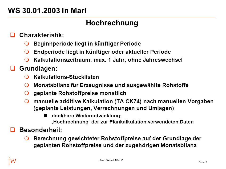 jw WS 30.01.2003 in Marl Hochrechnung Charakteristik: Grundlagen:
