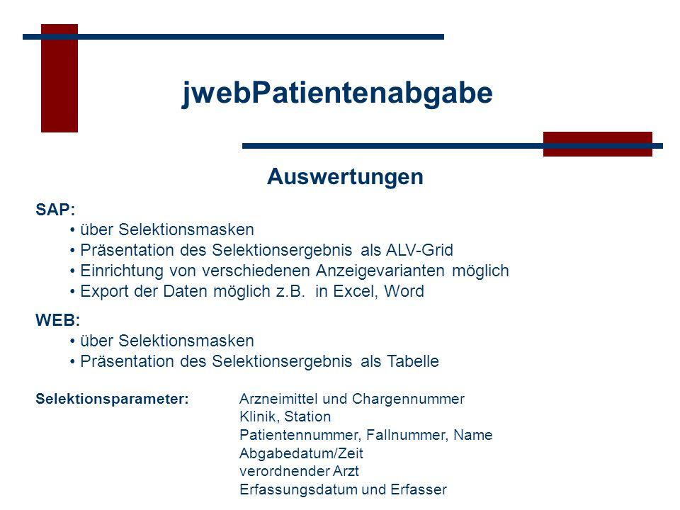 jwebPatientenabgabe Auswertungen SAP: über Selektionsmasken