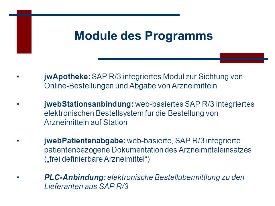 Module des Programms jwApotheke: SAP R/3 integriertes Modul zur Sichtung von Online-Bestellungen und Abgabe von Arzneimitteln.