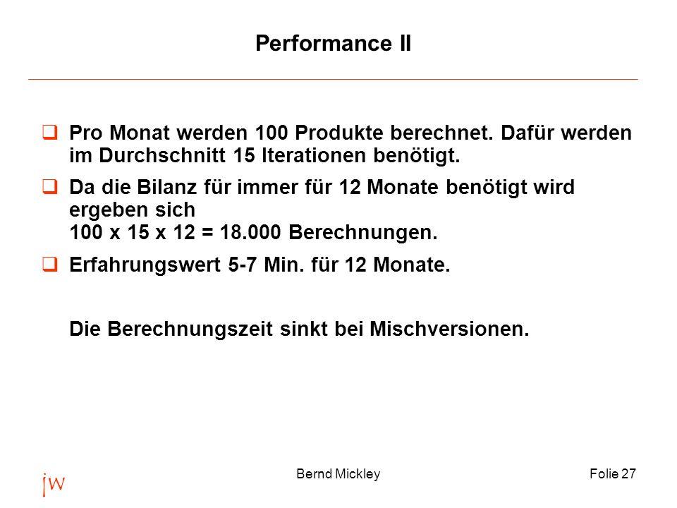 Performance II Pro Monat werden 100 Produkte berechnet. Dafür werden im Durchschnitt 15 Iterationen benötigt.