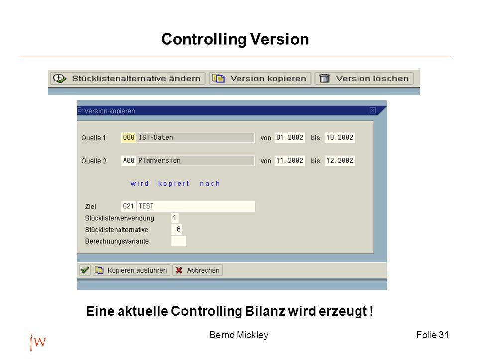 jw Controlling Version Eine aktuelle Controlling Bilanz wird erzeugt !